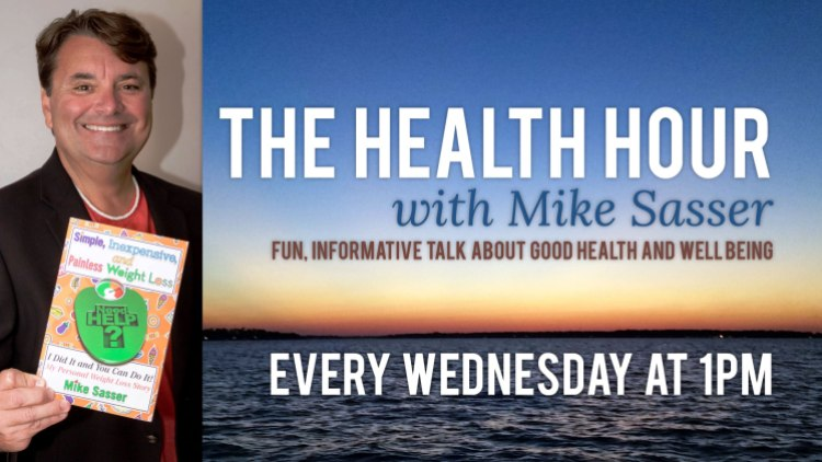 The Health Hour with Mike Sassar - Wednesdays at 1PM