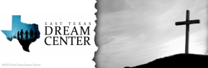 http://www.easttexasdreamcenter.org/