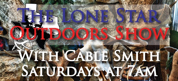 The Lone Star Outdoor Show - Every Saturday at 7AM.