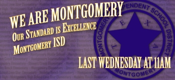 We Are Montgomery! - Montgomery ISD, every LAST Wednesday at 11AM on www.irlonestar.com