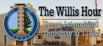 The Willis Hour - Every 1st and 3rd Thursday at 11AM