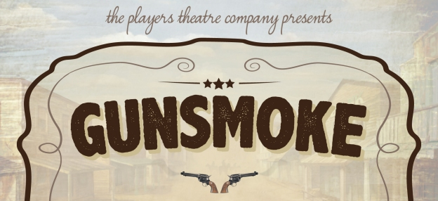 June 21st, 2015 - The Players Theatre Company Old Time Radio - Gunsmoke