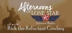 Afternoons-with-Lone-Star---Mondays-to-Fridays -3PM-to-7PM-with-Rick-the-Reluctant-Cowboy