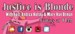 Justice-is-Blonde---Every-Friday-at-11AM